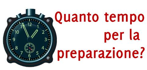 Quanto tempo per la preparazione?