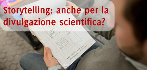 Storytelling: anche per la divulgazione scientifica?