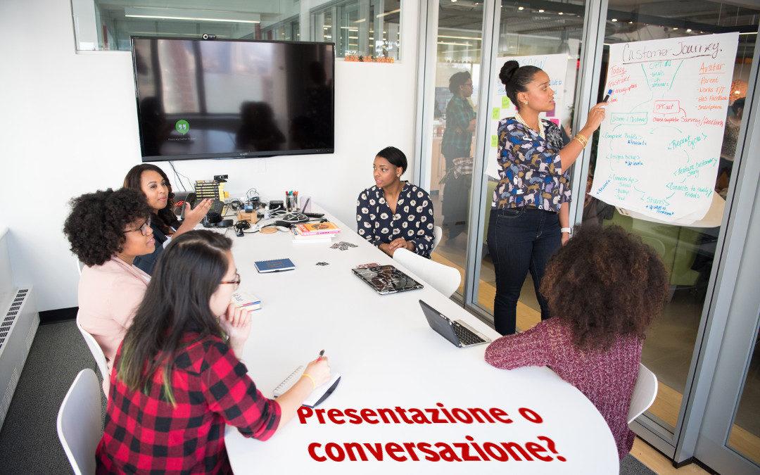 Presentazione o conversazione?