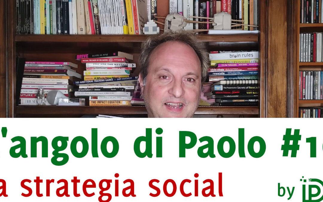 L'angolo di Paolo #10 – la strategia social